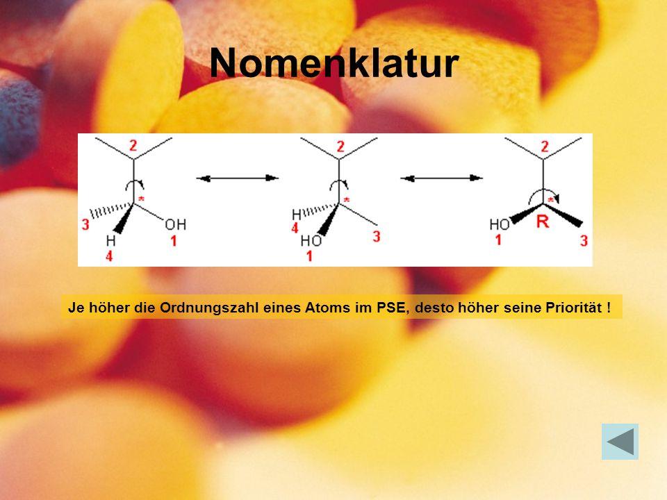 Nomenklatur Je höher die Ordnungszahl eines Atoms im PSE, desto höher seine Priorität !