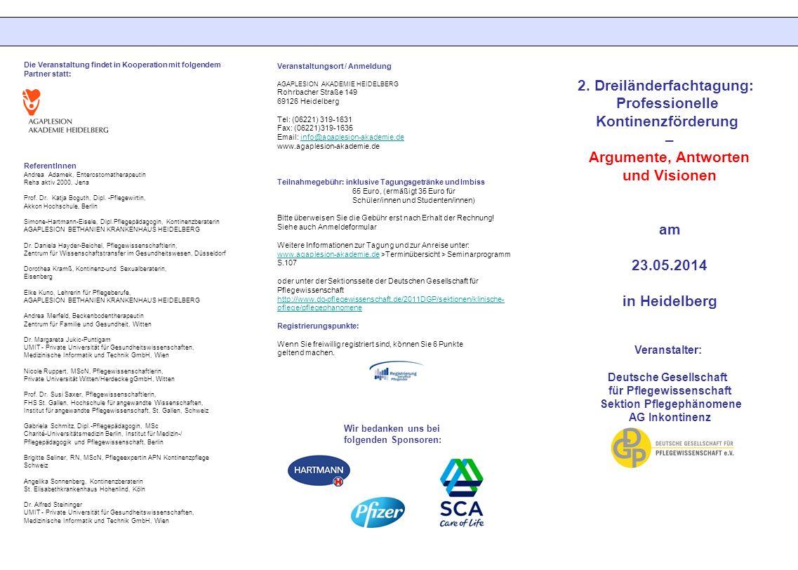 Wir bedanken uns bei folgenden Sponsoren: 2. Dreiländerfachtagung: Professionelle Kontinenzförderung – Argumente, Antworten und Visionen am 23.05.2014