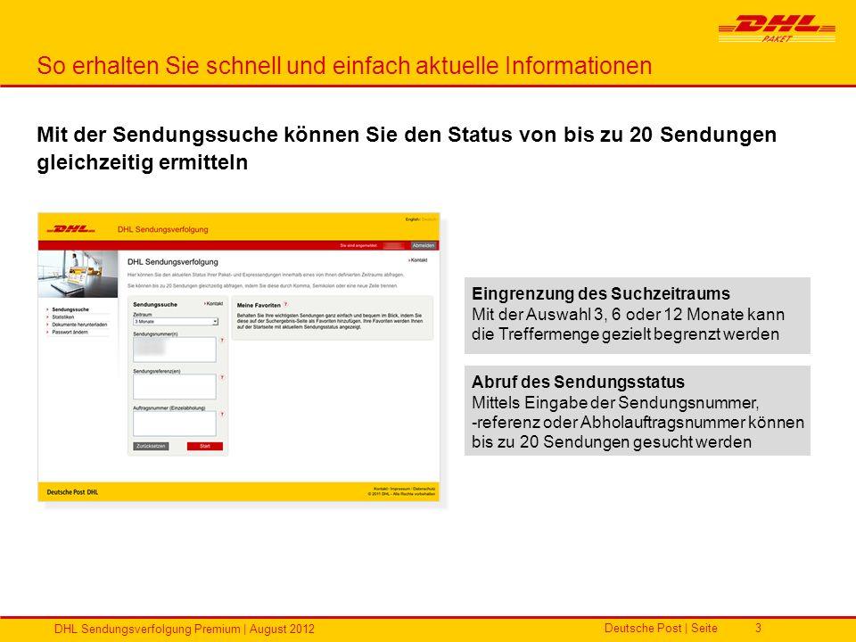 Deutsche Post | Seite DHL Sendungsverfolgung Premium | August 2012 3 So erhalten Sie schnell und einfach aktuelle Informationen Mit der Sendungssuche