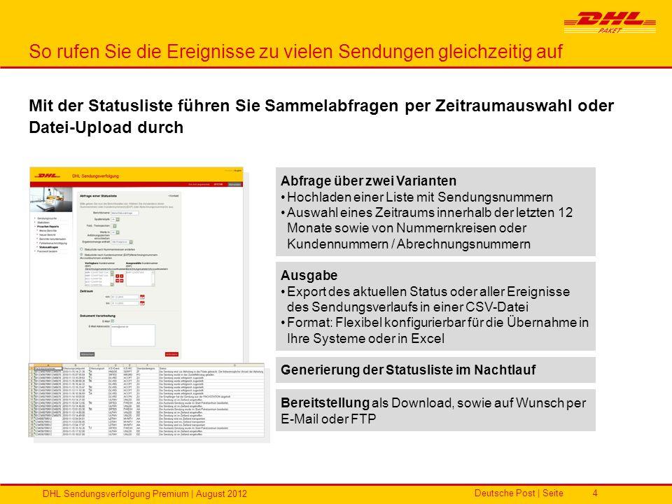 Deutsche Post | Seite DHL Sendungsverfolgung Premium | August 2012 4 So rufen Sie die Ereignisse zu vielen Sendungen gleichzeitig auf Abfrage über zwe