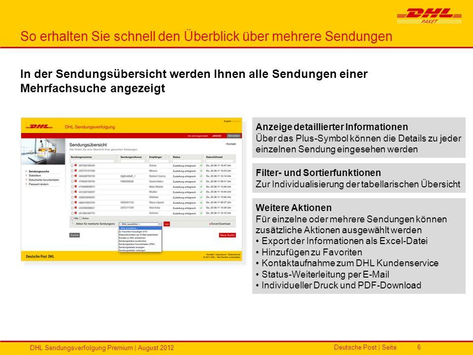 Deutsche Post | Seite DHL Sendungsverfolgung Premium | August 2012 6 So erhalten Sie schnell den Überblick über mehrere Sendungen In der Sendungsübers