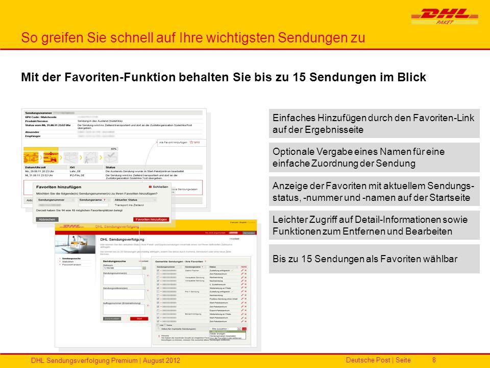 Deutsche Post | Seite DHL Sendungsverfolgung Premium | August 2012 8 So greifen Sie schnell auf Ihre wichtigsten Sendungen zu Mit der Favoriten-Funkti