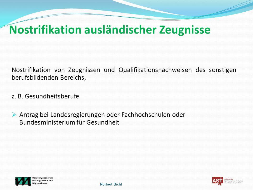 Nostrifikation ausländischer Zeugnisse Nostrifikation von Zeugnissen und Qualifikationsnachweisen des sonstigen berufsbildenden Bereichs, z. B. Gesund
