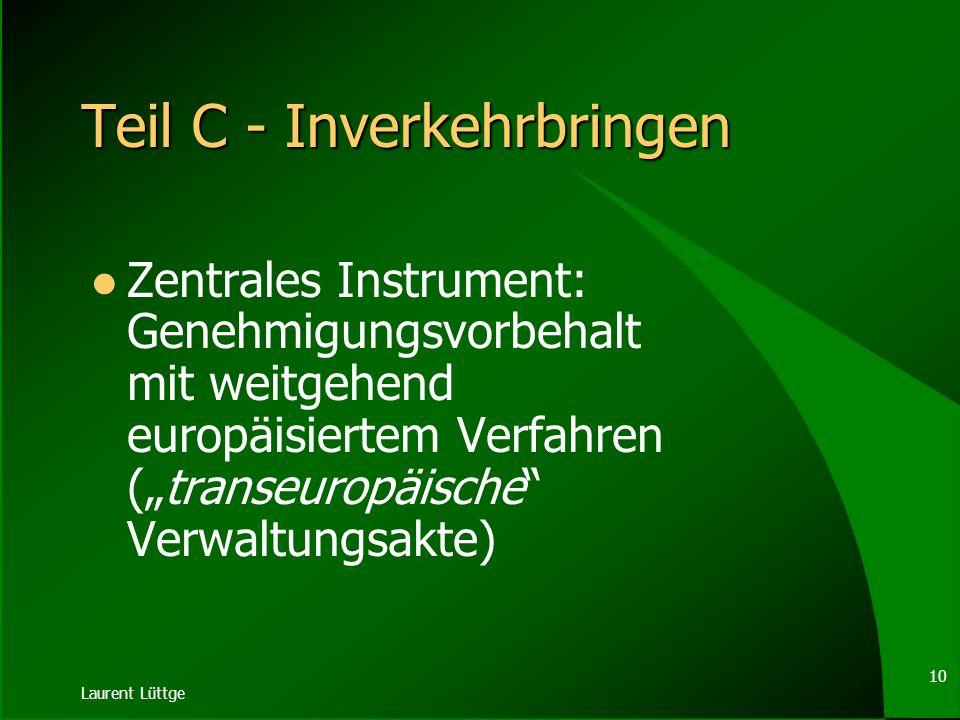 Laurent Lüttge 9 Absichtliche Freisetzung / Inverkehrbringen jede Art von absichtlichem Ausbringen eines GVO oder einer Kombination von GVO in die Umw