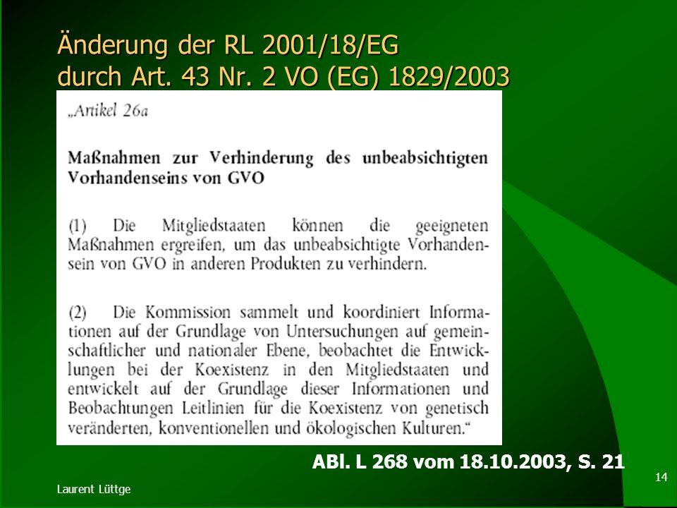 Laurent Lüttge 13 Rechtswirkungen der Genehmigung ABl. L 106 vom 17.04.2001, S. 13