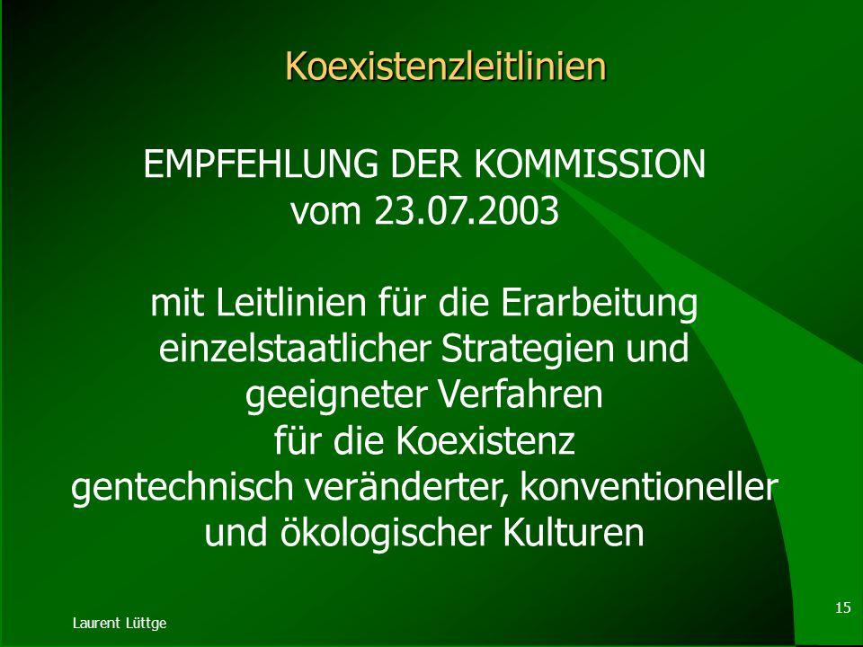 Laurent Lüttge 14 Änderung der RL 2001/18/EG durch Art. 43 Nr. 2 VO (EG) 1829/2003 ABl. L 268 vom 18.10.2003, S. 21