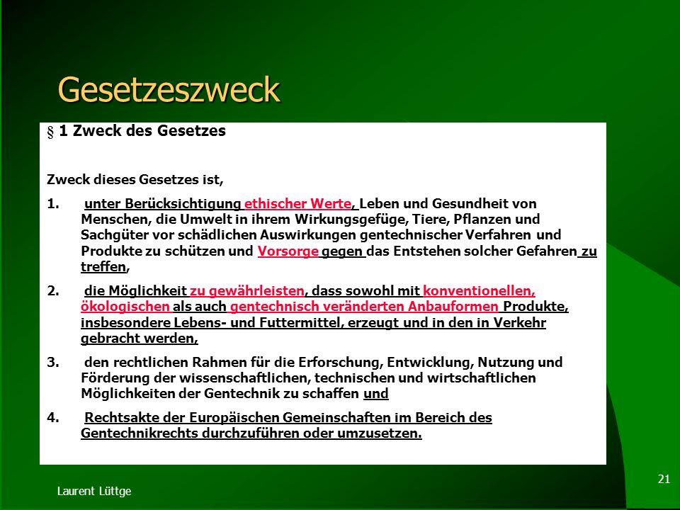Laurent Lüttge 20 Entwurf der Bundesregierung Betreff: Entwurf eines Gesetzes zur Neuordnung des Gentechnikrechts... Beschlussfassung des Kabinetts...