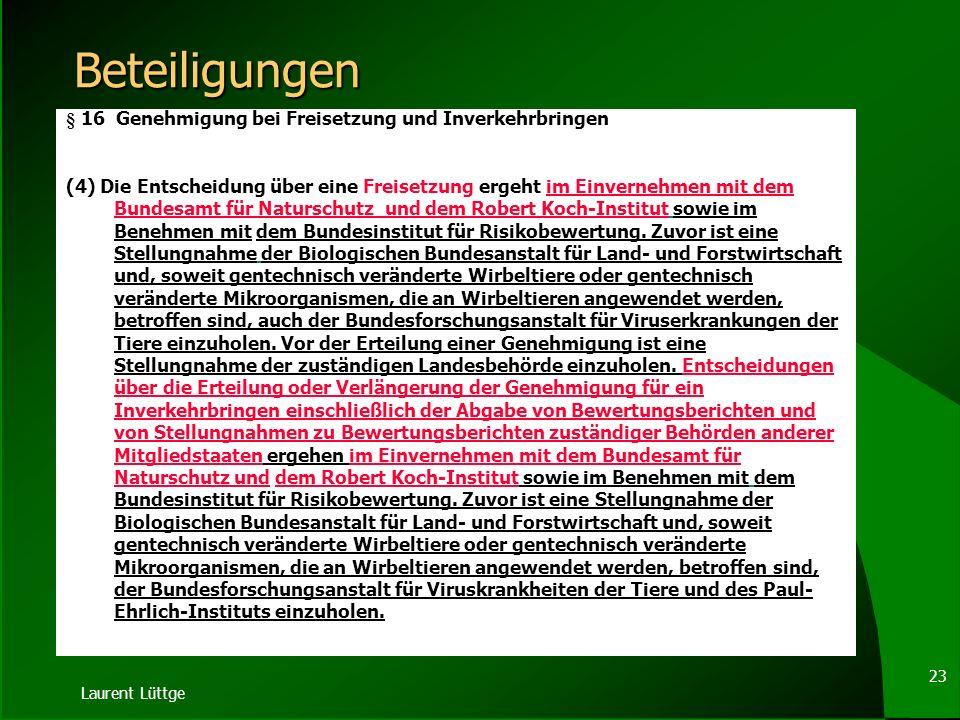 Laurent Lüttge 22 ZKBS-Neustrukturierung § 4 Kommission für die Biologische Sicherheit (1) Unter der Bezeichnung Zentrale Kommission für die Biologisc