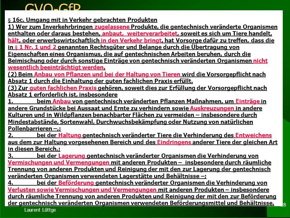 Laurent Lüttge 27 NATURA 2000-Gebiete § 16b Schutz ökologisch sensibler Gebiete (1) (1)Wer die land-, forst- und fischereiwirtschaftliche Nutzung von
