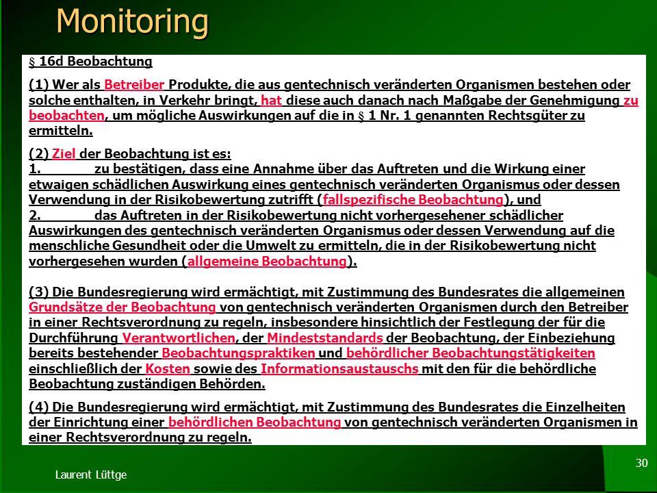 Laurent Lüttge 29 GVO-GfP II ( 4) Wer mit Produkten, die gentechnisch veränderte Organismen enthalten oder daraus bestehen, für erwerbswirtschaftliche
