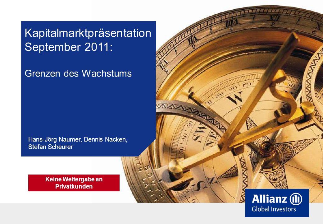 Kapitalmarktpräsentation September 2011: Grenzen des Wachstums Hans-Jörg Naumer, Dennis Nacken, Stefan Scheurer Keine Weitergabe an Privatkunden