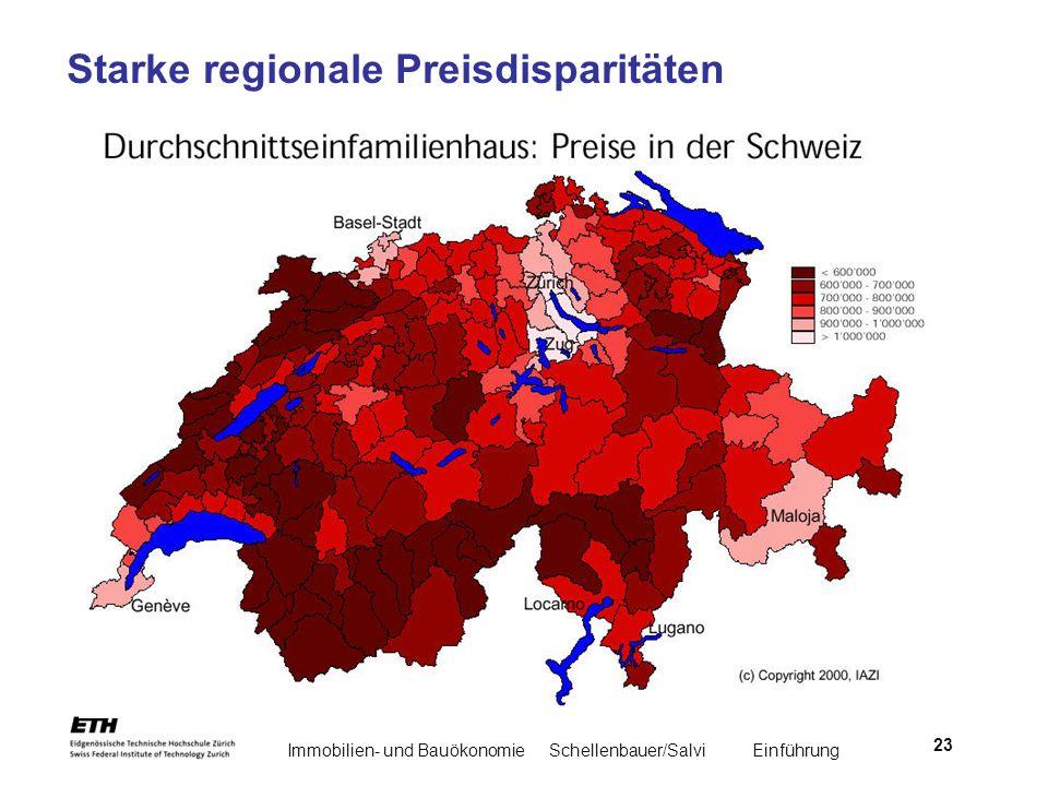 Immobilien- und BauökonomieSchellenbauer/Salvi Einführung 23 Starke regionale Preisdisparitäten