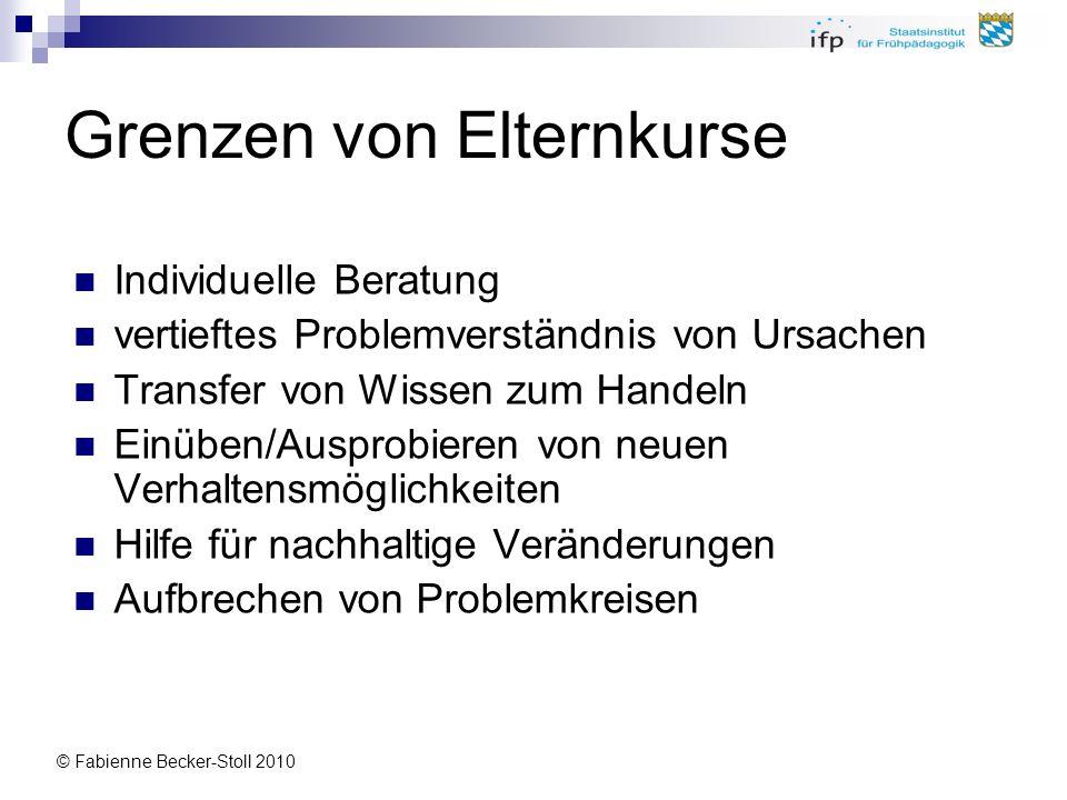© Fabienne Becker-Stoll 2010 Kann nur durch eigene Erfahrung gelernt werden: Regulation von Emotionen Aufmerksamkeitsregulierung Feinfühlige Zuwendung Umgang mit eigenen Ressourcen Konstruktive Kommunikation Konfliktbewältigung Gemeinsames Coping