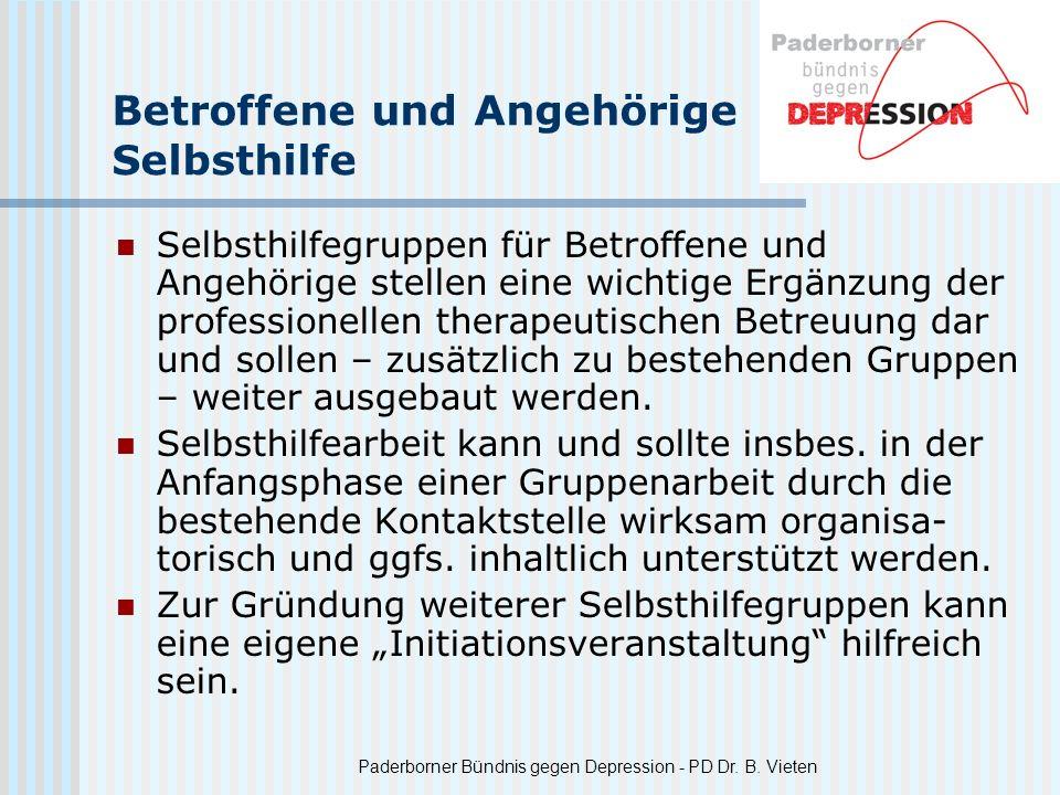 Paderborner Bündnis gegen Depression - PD Dr. B. Vieten Betroffene und Angehörige Selbsthilfe Selbsthilfegruppen für Betroffene und Angehörige stellen