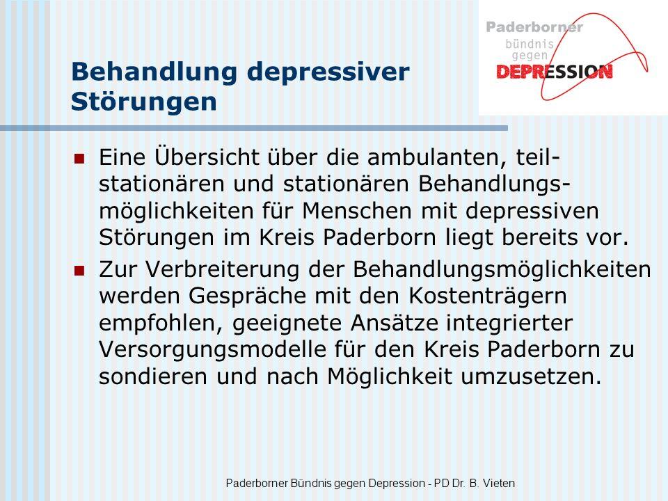 Paderborner Bündnis gegen Depression - PD Dr. B. Vieten Behandlung depressiver Störungen Eine Übersicht über die ambulanten, teil- stationären und sta