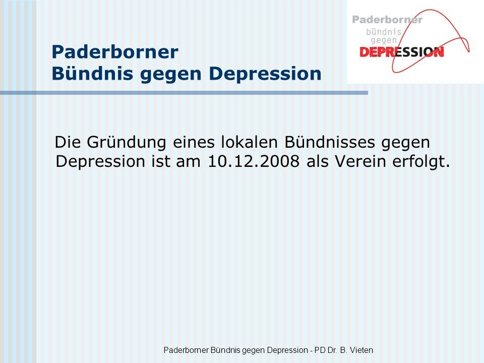 Paderborner Bündnis gegen Depression - PD Dr. B. Vieten Paderborner Bündnis gegen Depression Die Gründung eines lokalen Bündnisses gegen Depression is