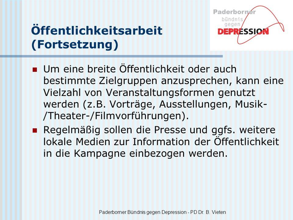Paderborner Bündnis gegen Depression - PD Dr. B. Vieten Öffentlichkeitsarbeit (Fortsetzung) Um eine breite Öffentlichkeit oder auch bestimmte Zielgrup