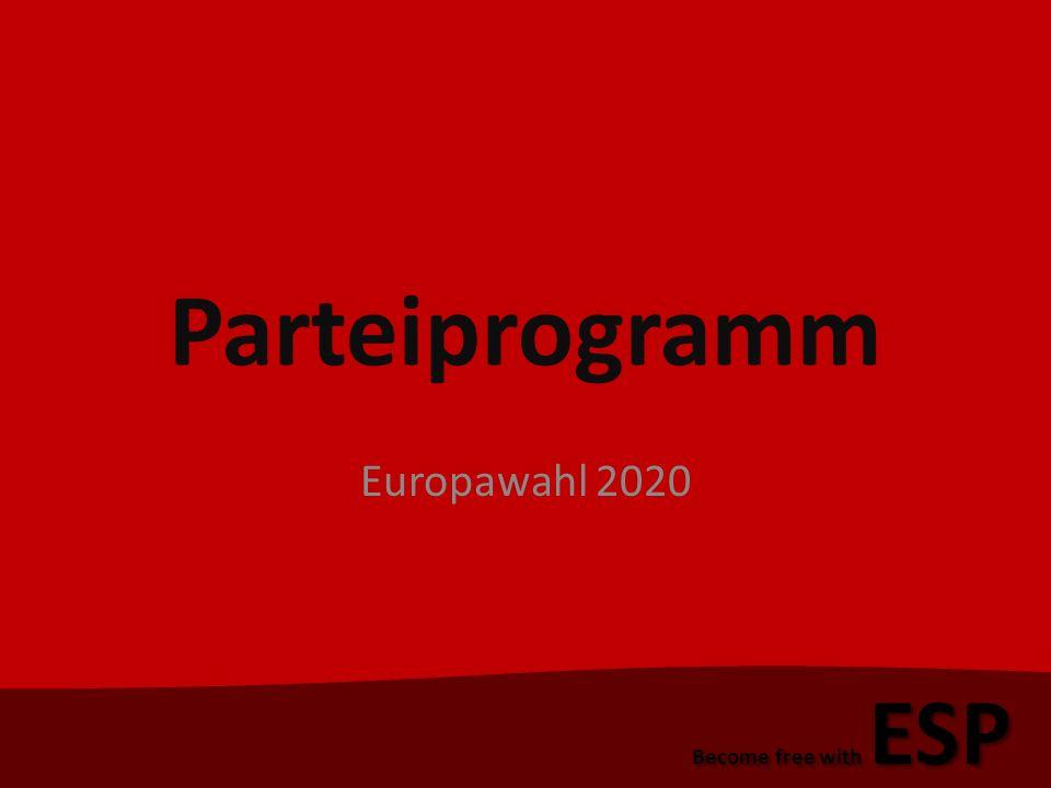 Parteiprogramm Europawahl 2020 Become free with ESP Aktuelle Lage Europas Energiepolitik