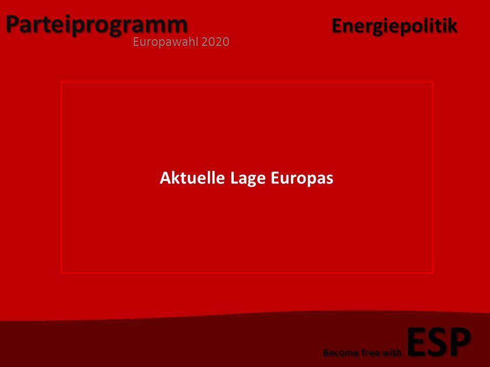 Parteiprogramm Europawahl 2020 Become free with ESP Denken Sie innovativ und sozial, so ist ESP die einzige Wahl.