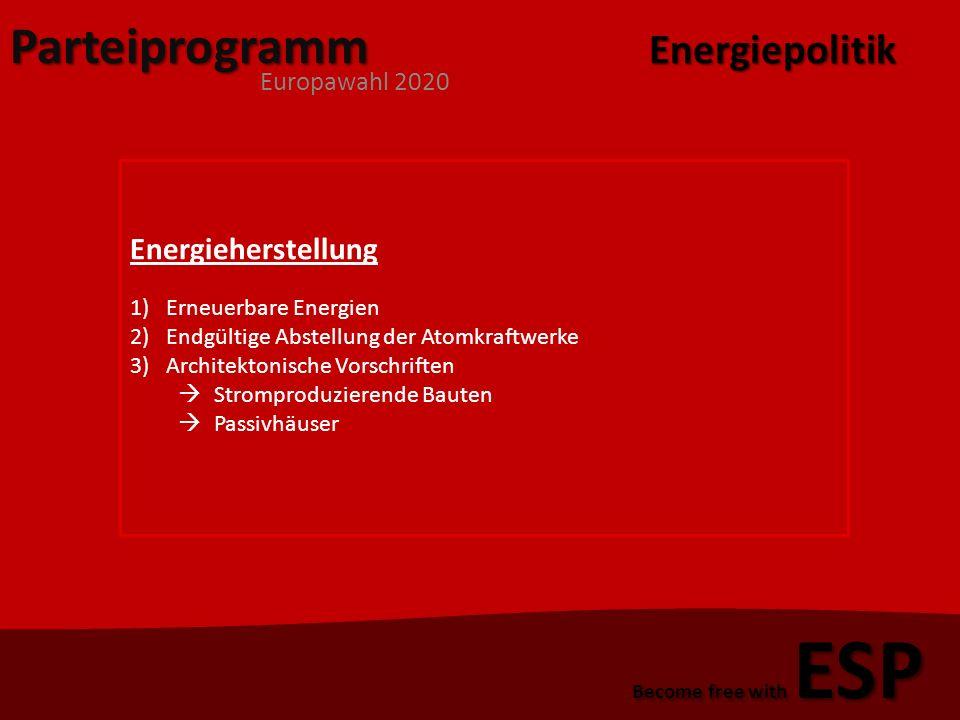 Parteiprogramm Europawahl 2020 Become free with ESP Energienutzung Energiepolitik