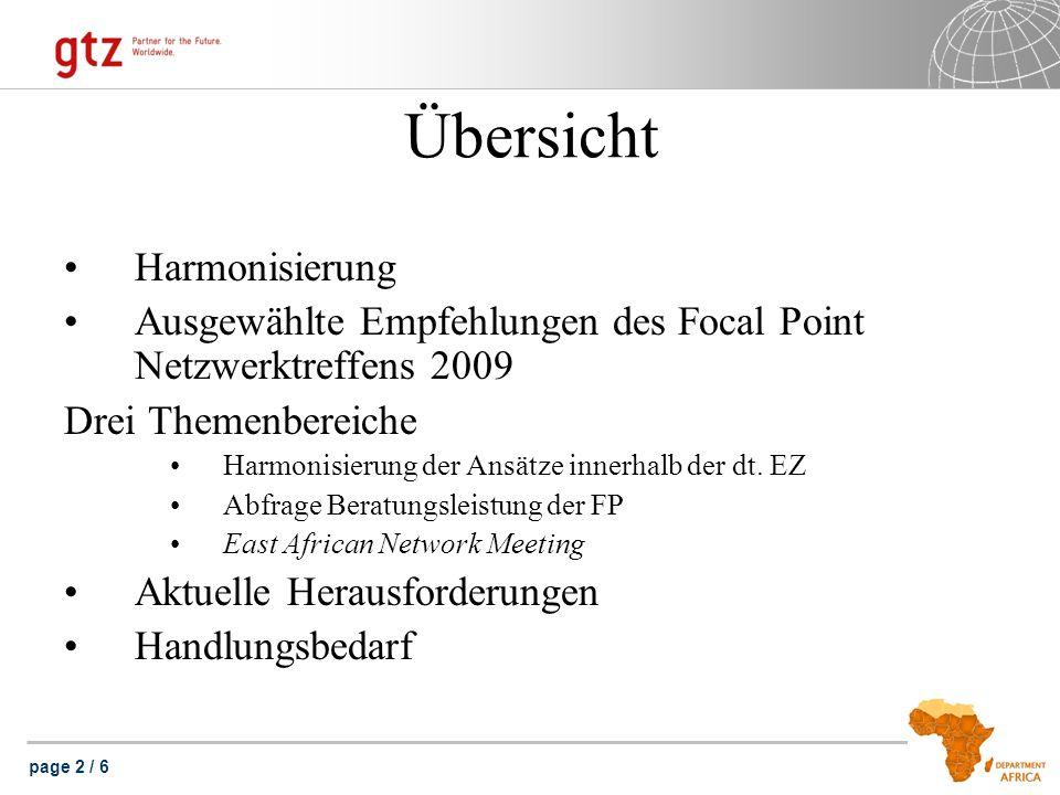 page 2 / 6 Übersicht Harmonisierung Ausgewählte Empfehlungen des Focal Point Netzwerktreffens 2009 Drei Themenbereiche Harmonisierung der Ansätze innerhalb der dt.