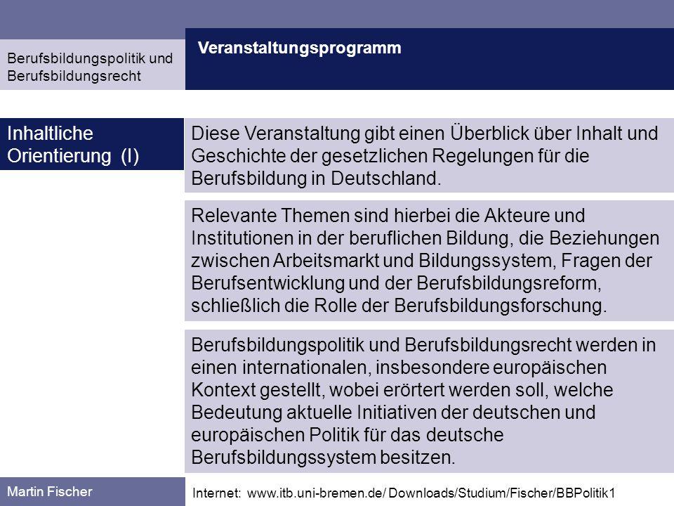 Veranstaltungsprogramm Martin Fischer Internet: www.itb.uni-bremen.de/ Downloads/Studium/Fischer/BBPolitik1 Inhaltliche Orientierung (I) Relevante The