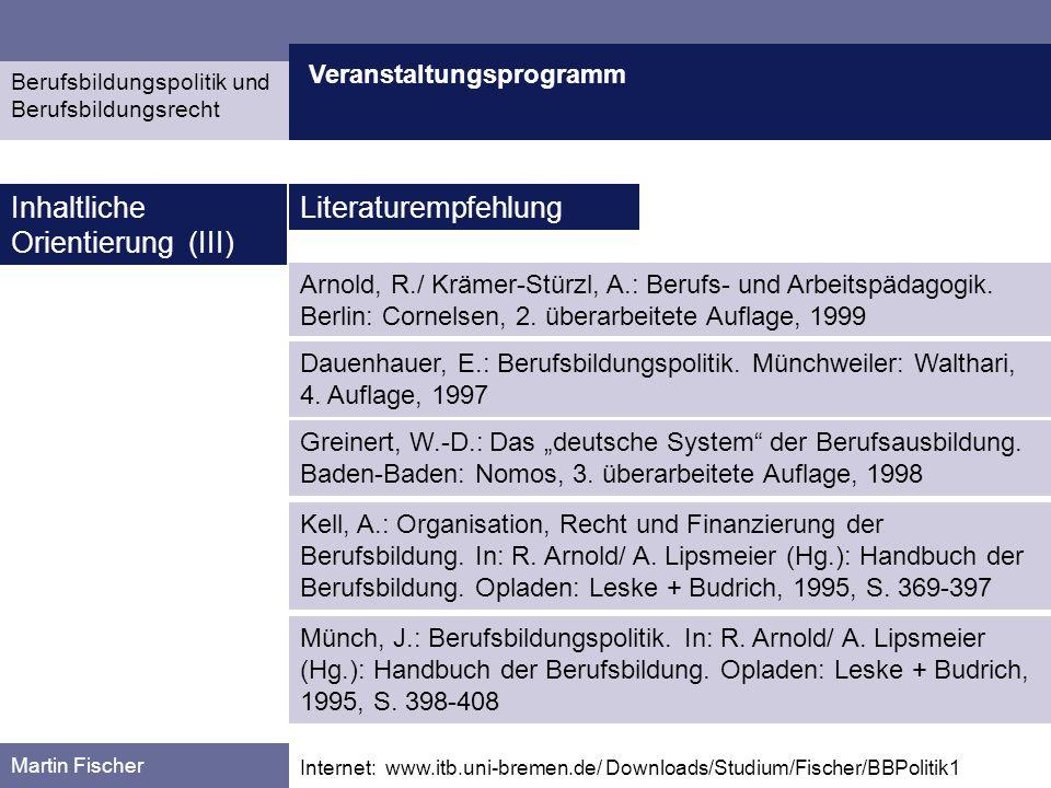 Veranstaltungsprogramm Martin Fischer Internet: www.itb.uni-bremen.de/ Downloads/Studium/Fischer/BBPolitik1 Inhaltliche Orientierung (III) Dauenhauer,