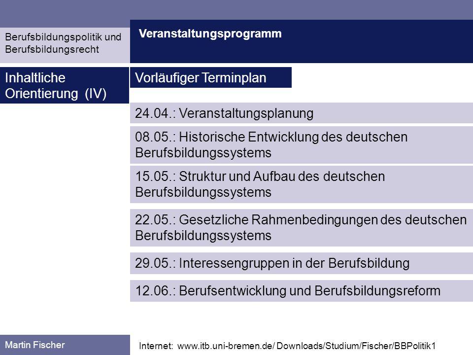 Veranstaltungsprogramm Martin Fischer Internet: www.itb.uni-bremen.de/ Downloads/Studium/Fischer/BBPolitik1 Inhaltliche Orientierung (IV) 24.04.: Vera