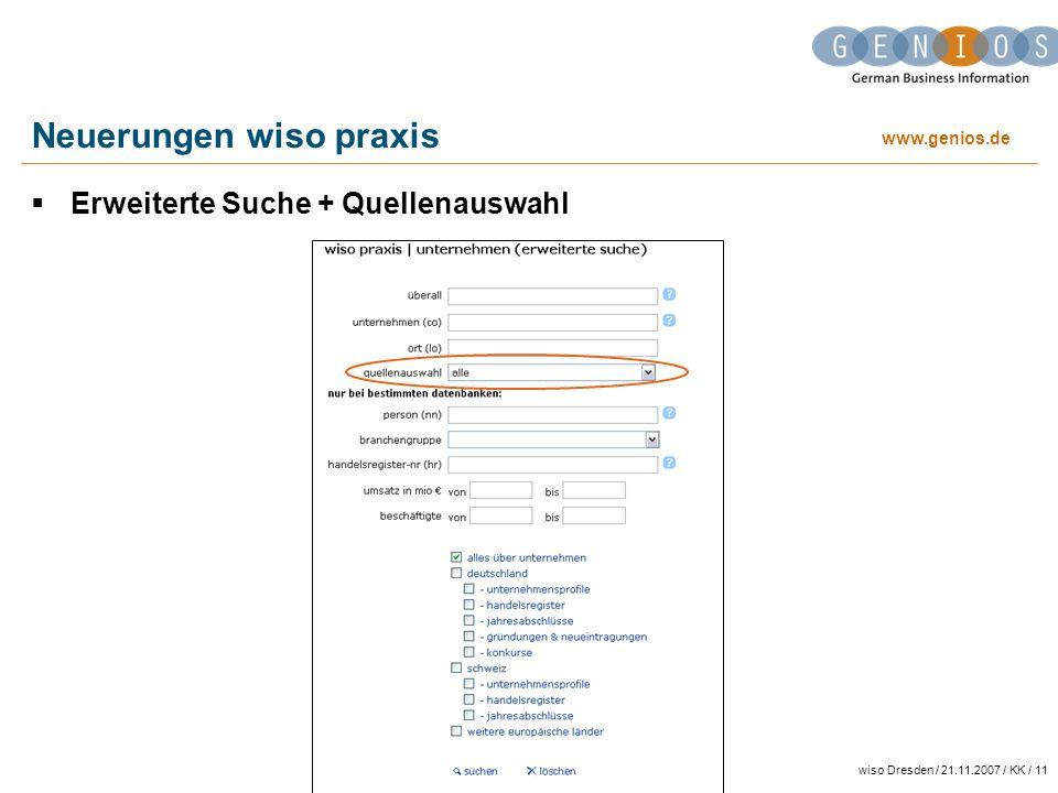www.genios.de wiso Dresden / 21.11.2007 / KK / 11 Neuerungen wiso praxis Erweiterte Suche + Quellenauswahl