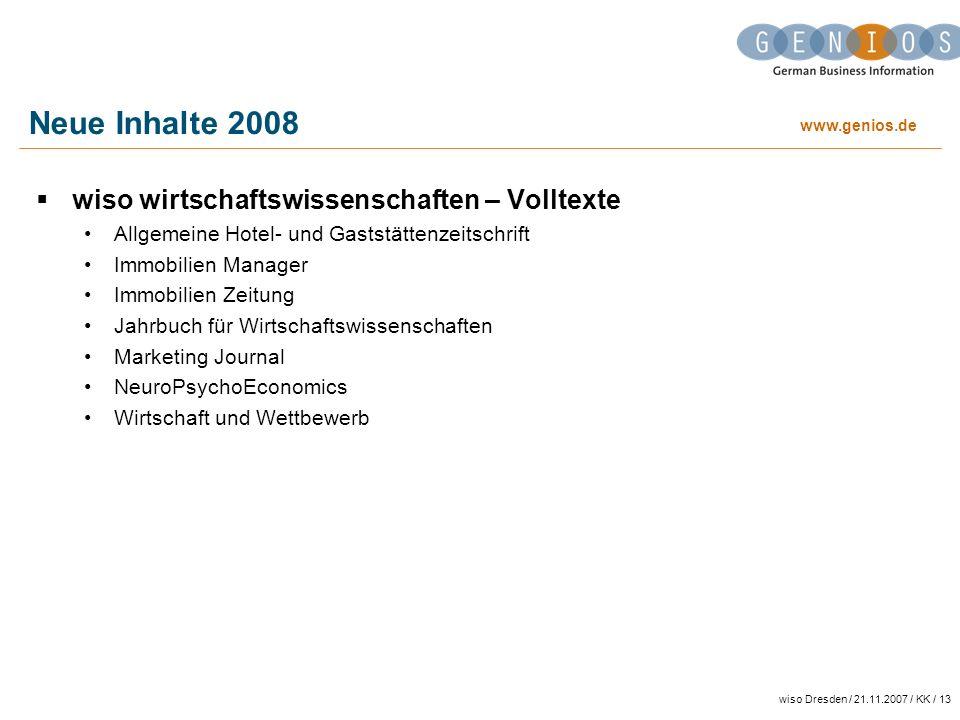 www.genios.de wiso Dresden / 21.11.2007 / KK / 13 Neue Inhalte 2008 wiso wirtschaftswissenschaften – Volltexte Allgemeine Hotel- und Gaststättenzeitsc