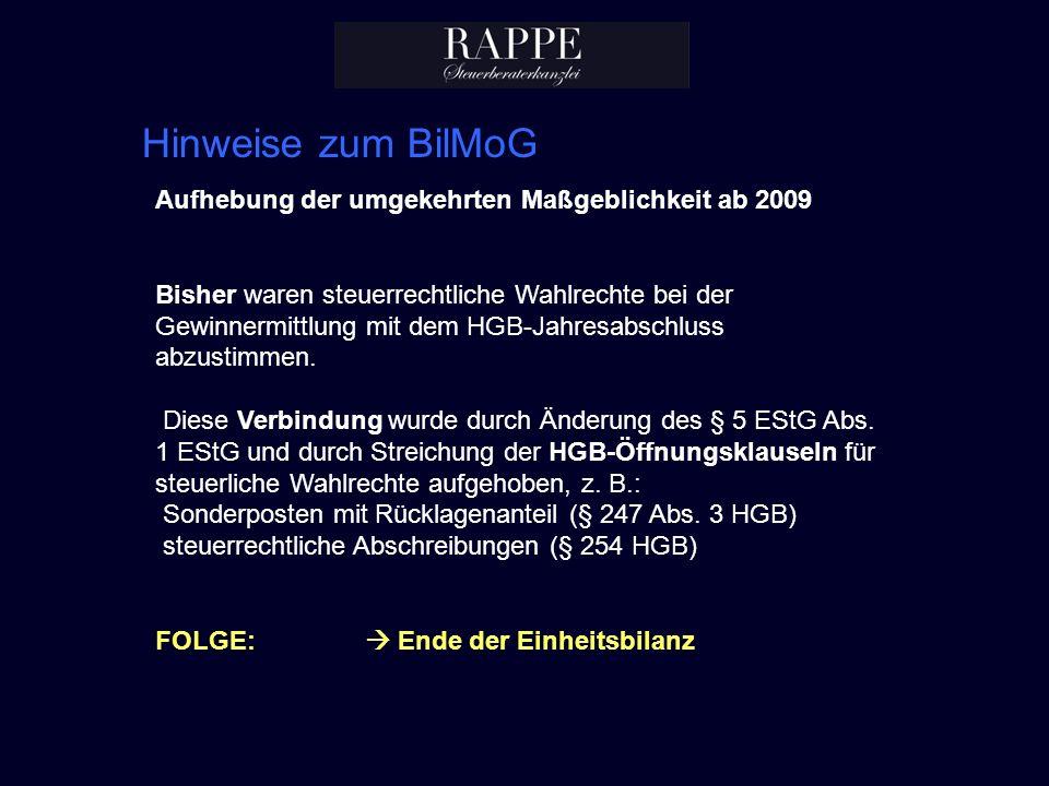 Hinweise zum BilMoG Aufhebung der umgekehrten Maßgeblichkeit ab 2009 Bisher waren steuerrechtliche Wahlrechte bei der Gewinnermittlung mit dem HGB-Jah