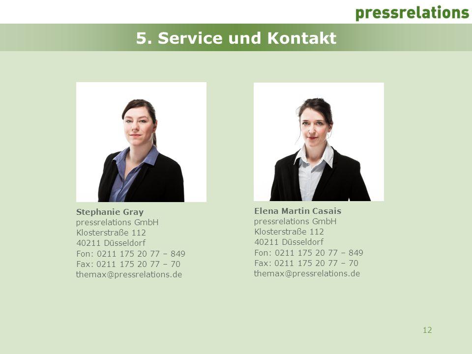 12 5. Service und Kontakt Stephanie Gray pressrelations GmbH Klosterstraße 112 40211 Düsseldorf Fon: 0211 175 20 77 – 849 Fax: 0211 175 20 77 – 70 the