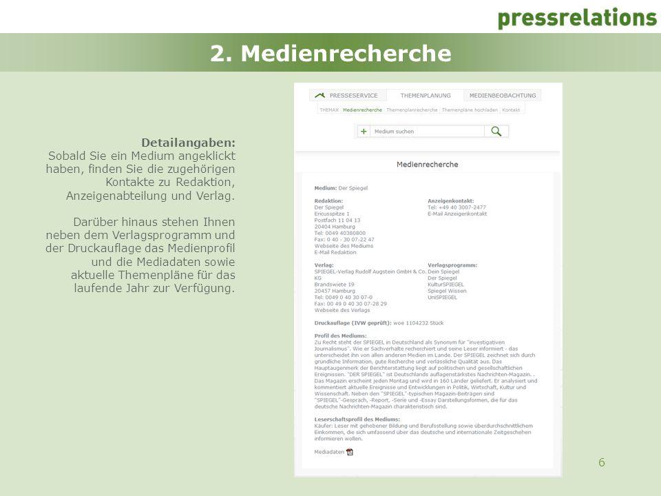 6 2. Medienrecherche Detailangaben: Sobald Sie ein Medium angeklickt haben, finden Sie die zugehörigen Kontakte zu Redaktion, Anzeigenabteilung und Ve