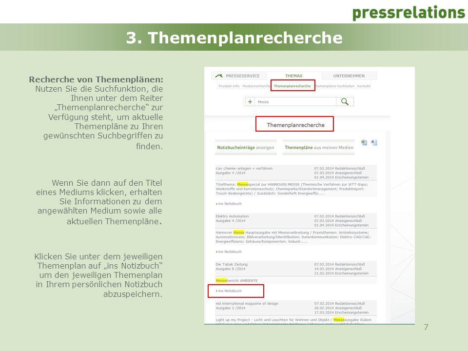 7 3. Themenplanrecherche Recherche von Themenplänen: Nutzen Sie die Suchfunktion, die Ihnen unter dem Reiter Themenplanrecherche zur Verfügung steht,