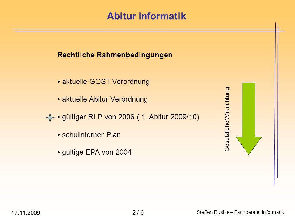 Rechtliche Rahmenbedingungen aktuelle GOST Verordnung aktuelle Abitur Verordnung gültiger RLP von 2006 ( 1. Abitur 2009/10) schulinterner Plan gültige