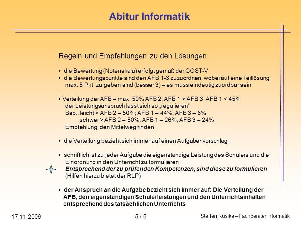 Abitur Informatik Steffen Rüsike – Fachberater Informatik 6 / 6 17.11.2009 Mein Abitur ist fertig – oder….