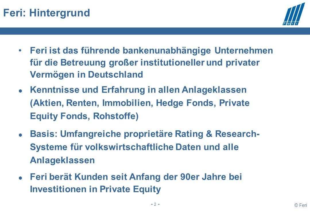 © Feri - 2 - Feri ist das führende bankenunabhängige Unternehmen für die Betreuung großer institutioneller und privater Vermögen in Deutschland Kenntn