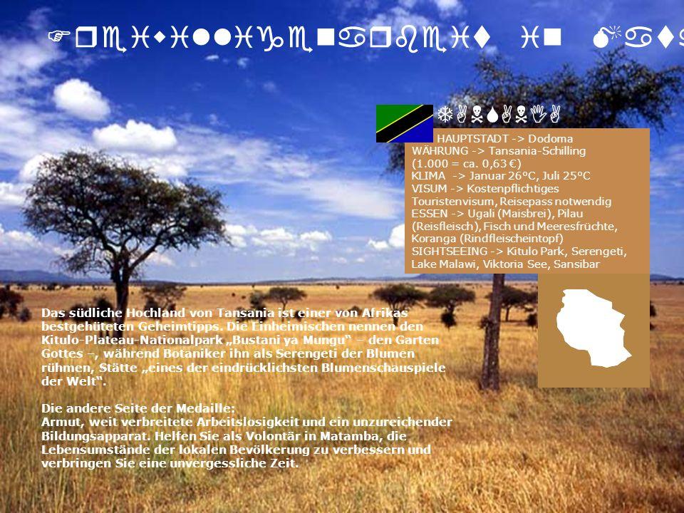 HAUPTSTADT -> Dodoma WÄHRUNG -> Tansania-Schilling (1.000 = ca. 0,63 ) KLIMA -> Januar 26°C, Juli 25°C VISUM -> Kostenpflichtiges Touristenvisum, Reis