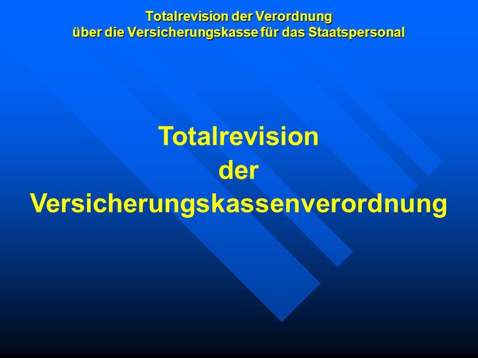 Totalrevision der Verordnung über die Versicherungskasse für das Staatspersonal Ursprung Die Totalrevision liegt ganz ursprünglich in einer Interpellation im Grossen Rat aus dem Jahre 1993 begründet.