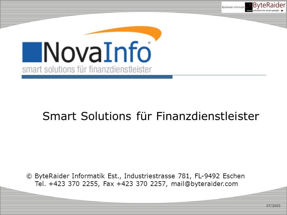 Smart Solutions für Finanzdienstleister © ByteRaider Informatik Est., Industriestrasse 781, FL-9492 Eschen Tel. +423 370 2255, Fax +423 370 2257, mail