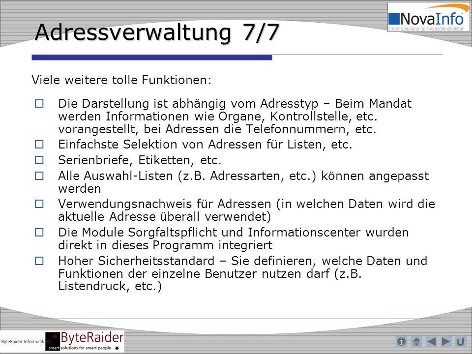 Adressverwaltung 7/7 Die Darstellung ist abhängig vom Adresstyp – Beim Mandat werden Informationen wie Organe, Kontrollstelle, etc. vorangestellt, bei