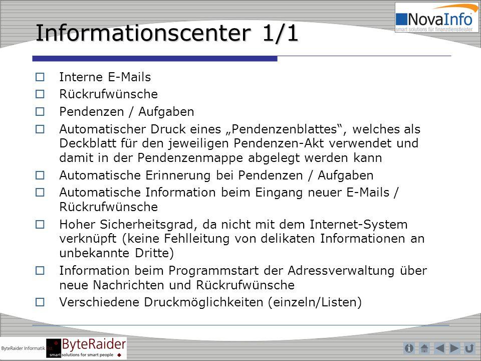 Informationscenter 1/1 Interne E-Mails Rückrufwünsche Pendenzen / Aufgaben Automatischer Druck eines Pendenzenblattes, welches als Deckblatt für den j