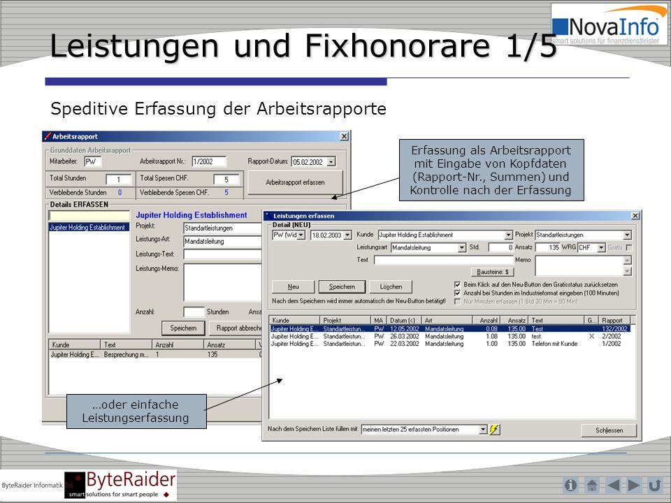 Leistungen und Fixhonorare 1/5 Speditive Erfassung der Arbeitsrapporte Erfassung als Arbeitsrapport mit Eingabe von Kopfdaten (Rapport-Nr., Summen) un