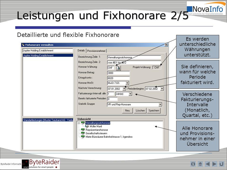 Leistungen und Fixhonorare 2/5 Detaillierte und flexible Fixhonorare Sie definieren, wann für welche Periode fakturiert wird. Es werden unterschiedlic