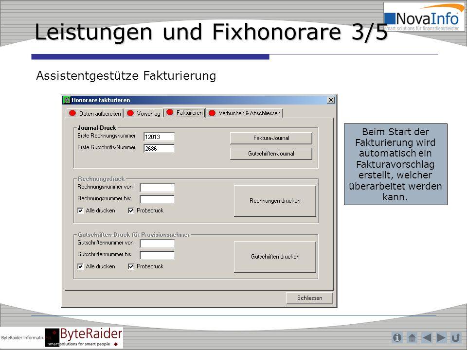 Leistungen und Fixhonorare 3/5 Assistentgestütze Fakturierung Beim Start der Fakturierung wird automatisch ein Fakturavorschlag erstellt, welcher über