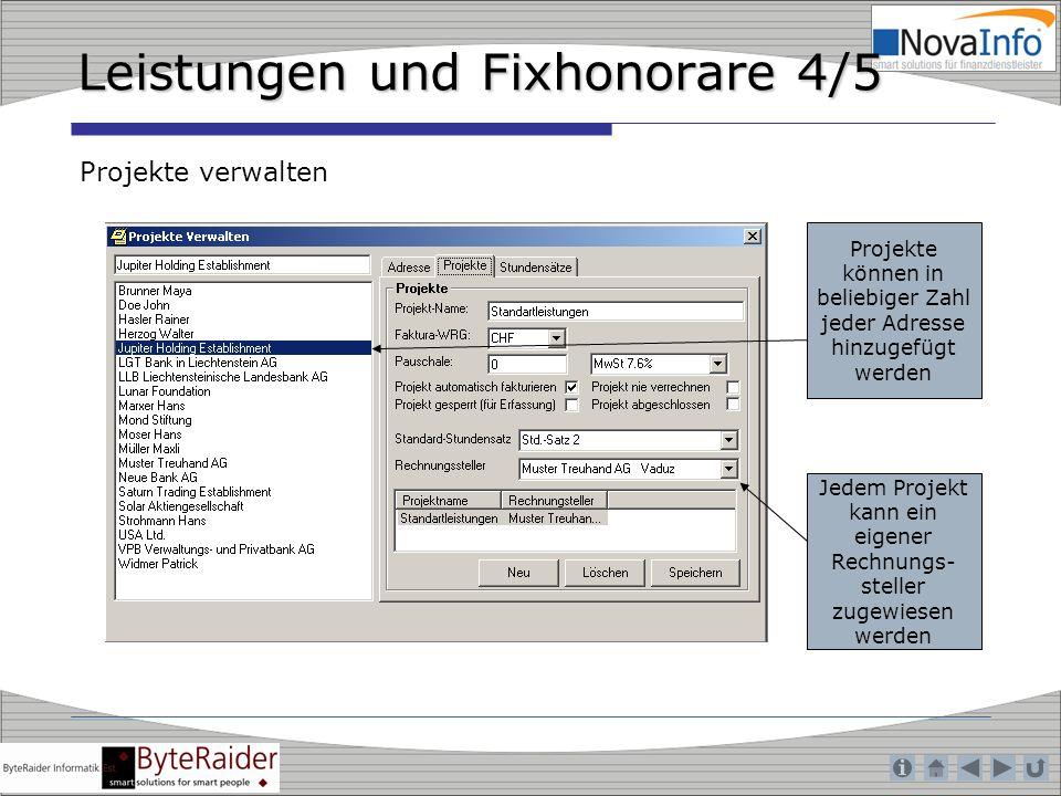 Leistungen und Fixhonorare 4/5 Projekte verwalten Projekte können in beliebiger Zahl jeder Adresse hinzugefügt werden Jedem Projekt kann ein eigener R