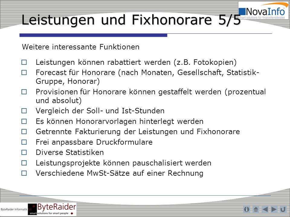 Leistungen und Fixhonorare 5/5 Leistungen können rabattiert werden (z.B. Fotokopien) Forecast für Honorare (nach Monaten, Gesellschaft, Statistik- Gru