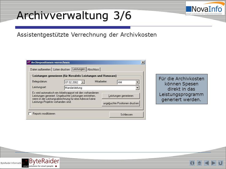Archivverwaltung 3/6 Assistentgestützte Verrechnung der Archivkosten Für die Archivkosten können Spesen direkt in das Leistungsprogramm generiert werd