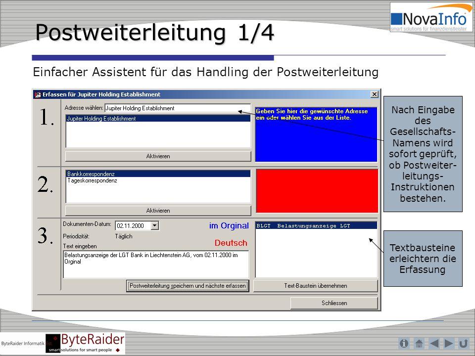Postweiterleitung 1/4 Einfacher Assistent für das Handling der Postweiterleitung Textbausteine erleichtern die Erfassung Nach Eingabe des Gesellschaft
