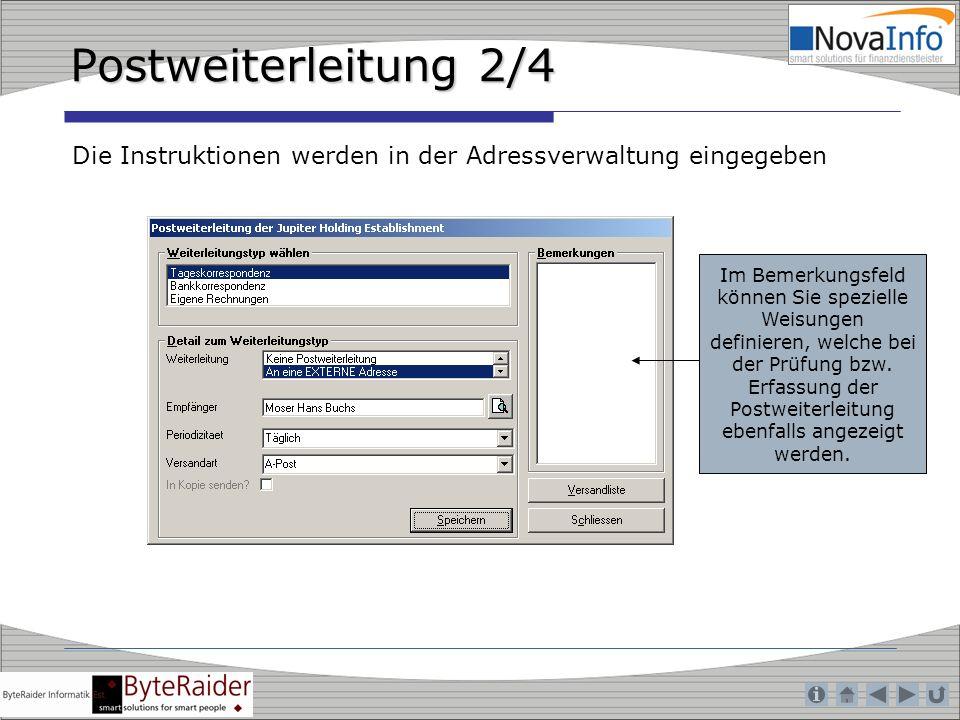 Postweiterleitung 2/4 Die Instruktionen werden in der Adressverwaltung eingegeben Im Bemerkungsfeld können Sie spezielle Weisungen definieren, welche